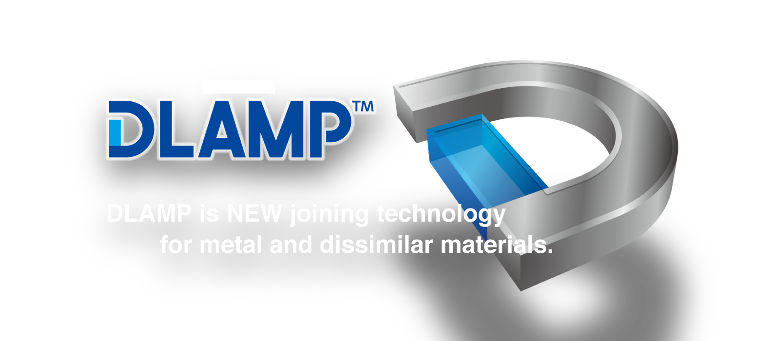 DLAMP is NEW joining technology for metal and dissimilar materials.